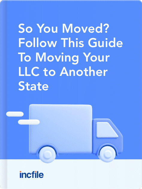 The Guide To Moving Your LLC to Another State