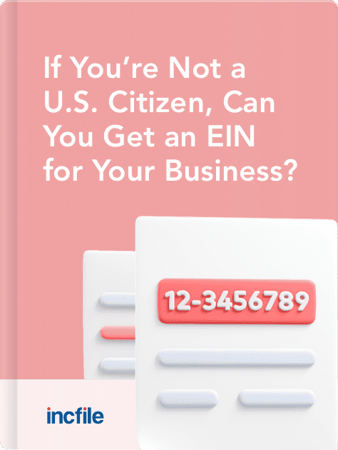 If You're Not a U.S. Citizen, Can You Get an EIN for Your Business?